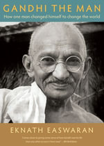 Gandhi the Man iPad Edition : How One Man Changed Himself to Change the World - Eknath Easwaran
