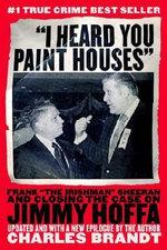 I Heard You Paint Houses : Frank