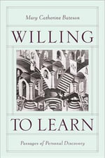 Willing to Learn : Passages of Personal Discovery - Mary Catherine Bateson