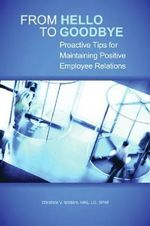 From Hello to Goodbye : Proactive Tips for Maintaining Positive Employee Relations - Christine V. Walters