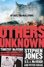 Others Unknown Timothy Mcveigh and the Oklahoma City Bombing Conspiracy : The Oklahoma City Bombing Case and Conspiracy - Stephen Jones
