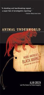 Animal Underworld : Inside America's Black Market for Rare and Exotic Species - Alan Green