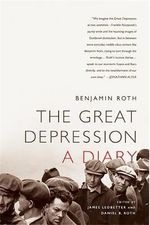 The Great Depression : A Diary - Benjamin Roth