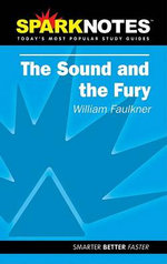Sparknotes the Sound and the Fury - William Faulkner