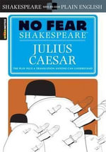 Julius Caesar (No Fear Shakespeare Series) : No Fear Shakespeare - William Shakespeare