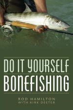 Do It Yourself Bonefishing - Rod Hamilton