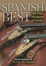 Spanish Best : The Fine Shotguns of Spain - Terry Wieland