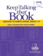 Keep Talking That Book! Booktalks to Promote Reading : Grades 2-12 Volume 3 - Cathlyn Thomas
