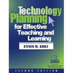 Technology Planning for Effective Teaching and Learning - Steven M. Baule