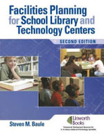 Facilities Planning for School Library Media and Technology Centers - Steven M. Baule