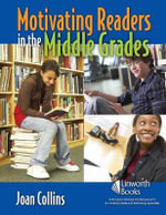 Motivating Readers in the Middle Grades - Joan Collins