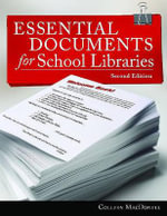 Essential Documents for School Libraries - Colleen MacDonell
