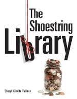 The Shoestring Library - Sheryl Kindle Fullner