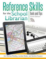 Reference Skills for the School Librarian : Tools and Tips - Ann Marlow Riedling