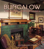 Bungalows : The Ultimate Arts and Crafts Home - Jane Powell