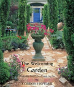 The Welcoming Garden : Designing Your Own Front Garden - Gordon Hayward