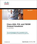 Cisco ASA, PIX, and FWSM Firewall Handbook - David Hucaby