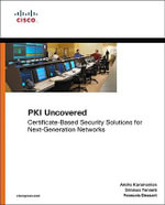PKI Uncovered : Certificate-Based Security Solutions for Next-Generation Networks - Andre Karamanian