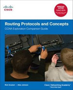 Routing Protocols and Concepts : CCNA Exploration Companion Guide - Rick Graziani