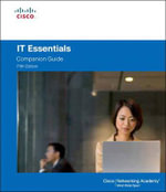 IT Essentials : PC Hardware and Software Companion Guide - Cisco Networking Academy