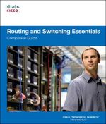 Routing and Switching Essentials Companion Guide - Cisco Networking Academy