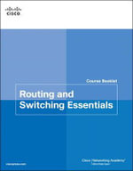 Routing & Switching Essentials Course Booklet - Cisco Networking Academy