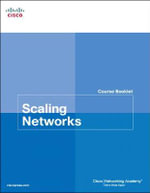 Scaling Networks Course Booklet : Course Booklets - Cisco Networking Academy