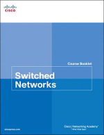 Switched Networks Course Booklet : Course Booklets - Cisco Networking Academy