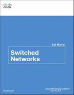 Switched Networks Lab Manual - Cisco Networking Academy