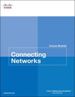 Connecting Networks Course Booklet : Course Booklets - Cisco Networking Academy