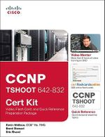 CCNP T Shoot 642 832 Cert Kit: Video, Flash Card, and Quick Reference Preparation Package :  Video, Flash Card, and Quick Reference Preparation Package - Kevin Wallace