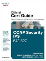 CCNP Security IPS 642-627 Official Cert Guide - David Burns