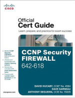 CCNP Security Firewall 642-618 Official Cert Guide - David Hucaby
