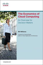 The Economics of Cloud Computing : An Overview For Decision Makers - Bill Williams