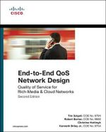 End-to-end QoS Network Design : Quality of Service for Rich-Media & Cloud Networks - Tim Szigeti