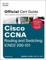 CCNA Routing and Switching ICND2 200-101 Official Cert Guide : Official Cert Guide - Wendell Odom