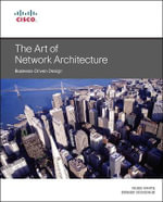 The Art of Network Architecture : Business-Driven Design - Russ White