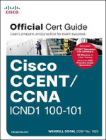 Cisco CCENT/CCNA ICND1 100-101 Official Cert Guide - Wendell Odom
