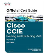 Cisco CCIE Routing and Switching V5.0 : Official Cert Guide Volume 1 - Narbik Kocharians