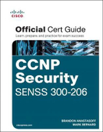 CCNP Security SENSS 300-206 Official Cert Guide : Certification Guide - David Burns