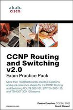 CCNP Routing and Switching V2.0 Exam Practice Pack : Flash Cards and Exam Practice Packs - Denise Donohue