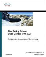 The Policy Driven Data Center with ACI : Architecture, Concepts, and Methodology - Maurizio Portolani
