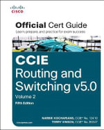Cisco CCIE Routing and Switching V5.0 : Official Cert Guide Volume 2 - Narbik Kocharians
