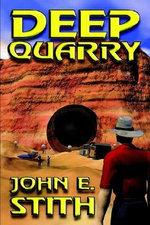 Deep Quarry - John E Stith
