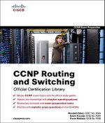 CCNP Routing and Switching Official Certification Library (Exams 642-902, 642-813, 642-832) - Wendell Odom