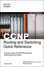 CCNP Routing and Switching Quick Reference (642-902, 642-813, 642-832) - Denise Donohue