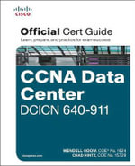 CCNA Data Center DCICN 640-911 Official Cert Guide : Official Cert Guide - Wendell Odom
