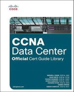 CCNA Data Center Official Cert Guide Library - Wendell Odom