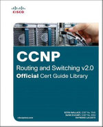 CCNP Routing and Switching V2.0 Official Cert Guide Library - Kevin Wallace