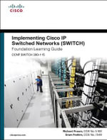 Implementing Cisco IP Switched Networks (SWITCH) Foundation Learning Guide : (CCNP SWITCH 300-115) - Richard Froom